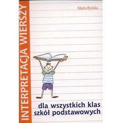 Interpretacja wierszy dla wszystkich klas szkół podstawowych (opr. miękka)