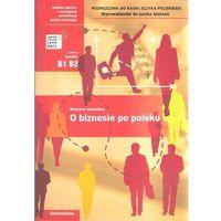 O biznesie po polsku Poziom średni B1 B2 (opr. miękka)