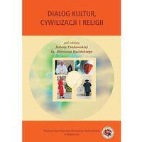 Dialog kultur, cywilizacji i religii (opr. miękka)