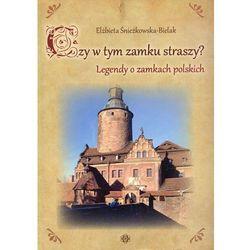 Czy W Tym Zamku Straszy Legendy O Zamkach Polskich Opr Miękka