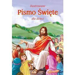 Ilustrowane Pismo Święte dla dzieci (opr. twarda)