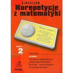 Korepetycje z matematyki. Zeszyt 2. Gimnazjum (opr. miękka)