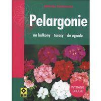 Pelargonie na balkony, tarasy, do ogrodu (opr. broszurowa)