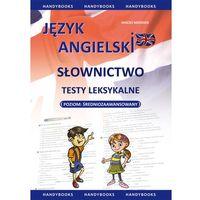 Język angielski - Słownictwo - testy leksykalne - średniozaawansowany