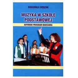 Muzyka w szkole podstawowej. Autorski program nauczania - Wysyłka od 3,99 - porównuj ceny z wysyłką (opr. miękka)
