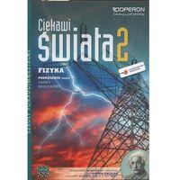 Fizyka Ciekawi świata LO kl.2 podręcznik cz.2 / zakres rozszerzony / Reforma (opr. miękka)