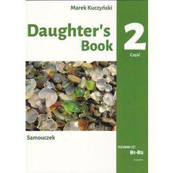 Daughter's book. Samouczek. B1-B2. Część 2. Podstawy leksykalno-gramatyczne języka angielskiego w opowiadaniu i ćwiczeniach (opr. miękka)