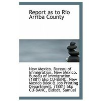 Report as to Rio Arriba County