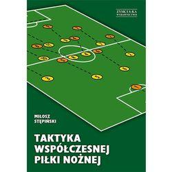 Taktyka współczesnej piłki nożnej (opr. broszurowa)