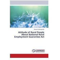 Attitude of Rural People about National Rural Employment Guarantee ACT