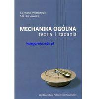 Mechanika ogólna. Teoria i zadania wyd. 2010 (opr. miękka)