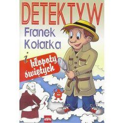Detektyw Franek Kołatka i kłopoty świętych (opr. miękka)
