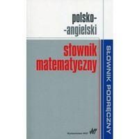 Polsko-angielski słownik matematyczny - Wysyłka od 3,99 - porównuj ceny z wysyłką (opr. miękka)