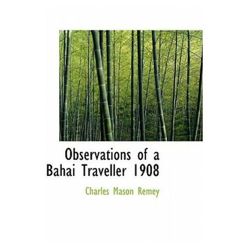 Observations of a Bahai Traveller 1908