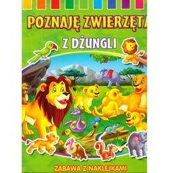 Poznaję zwierzęta Z dżungli (opr. miękka)