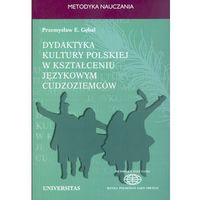 Dydaktyka kultury polskiej w kształceniu językowym cudzoziemców. Podejście porównawcze (opr. miękka)