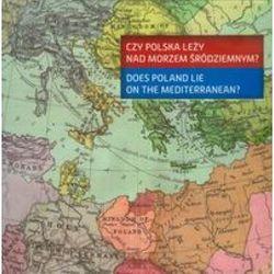 Czy Polska leży nad Morzem Śródziemnym (opr. miękka)