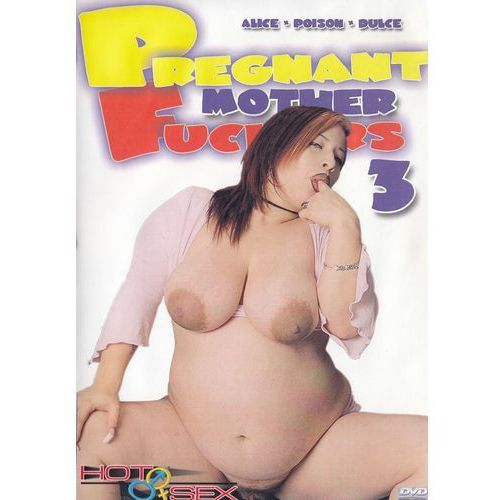 DVD Pregnant Mother Fuckers 3