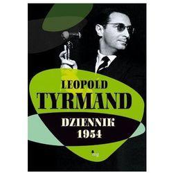 Dziennik 1954 - Leopold Tyrmand - Zaufało nam kilkaset tysięcy klientów, wybierz profesjonalny sklep (opr. miękka)