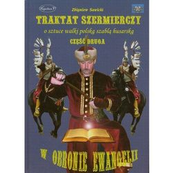 Traktat szermierczy o sztuce walki polską szablą husarską Część 2 - Zbigniew Sawicki (opr. twarda)