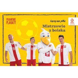 PZPN Mistrzowie z boiska Piłkarskie plakaty do kolorowania - Wysyłka od 3,99 - porównuj ceny z wysyłką (opr. miękka)