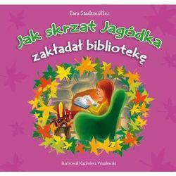 Jak skrzat Jagódka zakładał bibliotekę (opr. miękka)