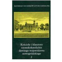 Kościoły i klasztory rzymskokatolickie dawnego województwa nowogródzkiego (opr. twarda)