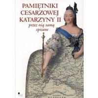 Pamiętniki cesarzowej Katarzyny II przez nią spisane - Dostawa zamówienia do jednej ze 170 księgarni Matras za DARMO