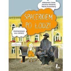 Spacerkiem po Łodzi. Przewodnik dla dzieci (opr. twarda)