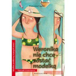 Weronika nie chce zostać modelką. Historyjki terapeutyczne (opr. miękka)