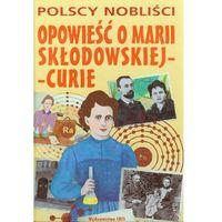 Opowieść o Marii Curie-Skłodowskiej (opr. twarda)