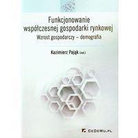 Funkcjonowanie współczesnej gospodarki rynkowej. Wzrost gospodarczy - demografia (opr. miękka)