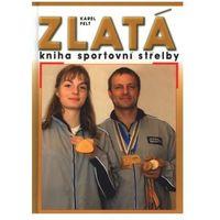 Zlatá kniha sportovní střelby Karel Felt