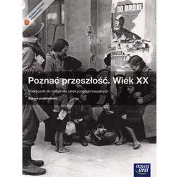 Poznać przeszłość Wiek XX Historia Podręcznik Zakres podstawowy (opr. miękka)