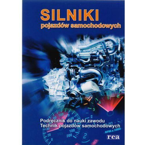 Silniki pojazdów samochodowych Podręcznik do nauki zawodu Technik pojazdów samochodowych / REA (opr. miękka)