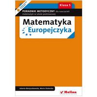 Matematyka Europejczyka. Poradnik metodyczny dla nauczycieli matematyki w szkole podstawowej. Klasa 5 (opr. miękka)