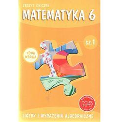 Matematyka z plusem 6 Zeszyt ćwiczeń Część 1 Liczby i wyrażenia algebraiczne (opr. miękka)