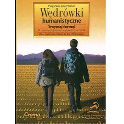 Wędrówki humanistyczne O pisemnych formach wypowiedzi w szkole (opr. kartonowa)