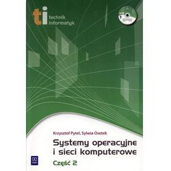 Systemy operacyjne i sieci komputerowe część 2 z płytą CD (opr. miękka)