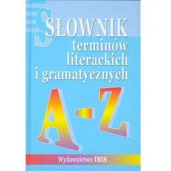 Słownik terminów literackich i gramatycznych A-Z