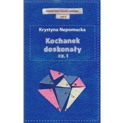 KOCHANEK DOSKONAŁY CZ.1. PAMIĘTNIKI CZERWONEJ SZMINKI TOM 6 Krystyna Nepomucka (opr. miękka)