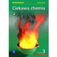 Ciekawa Chemia 3 Podręcznik Z Płytą Cd (opr. miękka)