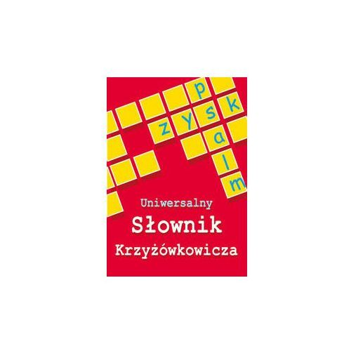 Uniwersalny słownik krzyżówkowicza - wysyłamy w 24h (opr. miękka)