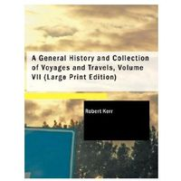 General History and Collection of Voyages and Travels, Volume VII
