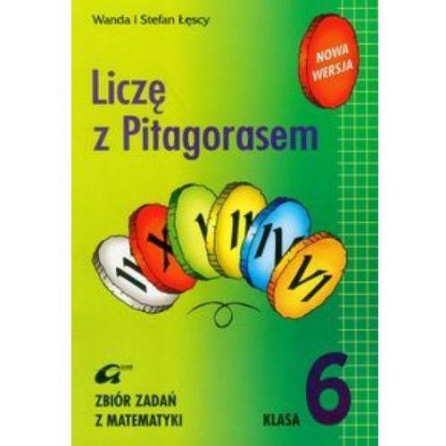 Liczę z Pitagorasem 6 Zbiór zadań - Łęska Wanda, Łęski Stefan - Zakupy powyżej 60zł dostarczamy gratis, szczegóły w sklepie (opr. miękka)