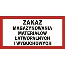 Zakaz magazynowania materiałów łatwopalnych i wybuchowych