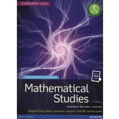 Pearson Baccalaureate Mathematical Studies 2nd edition print and ebook bundle for the IB Diploma Carrell, Ron; Wees, David; Brown, Roger