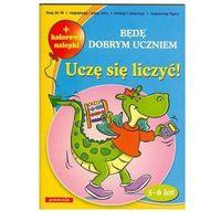 Będę dobrym uczniem. Uczę się liczyć + kolorowe nalepki (opr. broszurowa)