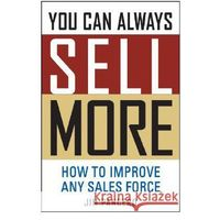 You Can Always Sell More How to Improve (opr. twarda)