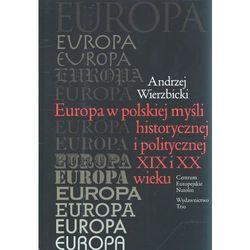 Europa w polskiej myśli humanistycznej i politycznej XIX i XX wieku (opr. twarda)